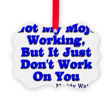 Got My Mojo Working Picture Ornament