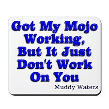 Got My Mojo Working Mousepad