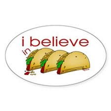 I believe in Tacos Oval Decal