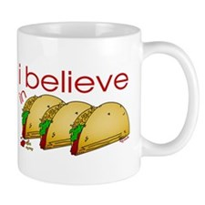 I believe in Tacos Mug