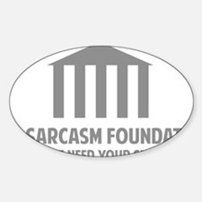 sarcasmFoundation3 Sticker (Oval)