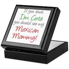 Think Im Cute Mexican Mommy Keepsake Box
