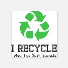 """I recycle Square Sticker 3"""" x 3"""""""