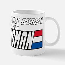 Martin Van Buren is my Wingman Mug