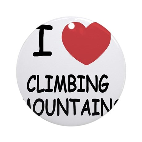 CLIMBING_MOUNTAINS Round Ornament