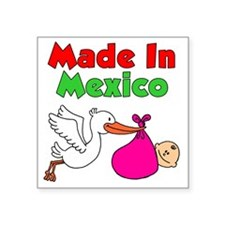 """Made In Mexico Stork Girl Square Sticker 3"""" x 3"""""""