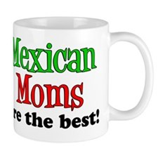 Mexican Moms Are The Best Mug