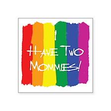 "TwoMommies Square Sticker 3"" x 3"""