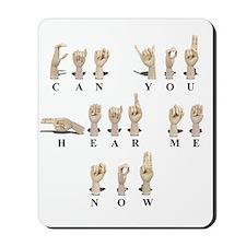 CanYouHearMeAmeslan062511 Mousepad