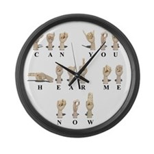 CanYouHearMeAmeslan062511 Large Wall Clock