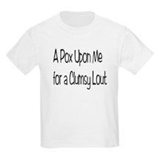 A Clumsy Lout T-Shirt