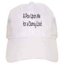 A Clumsy Lout Baseball Cap