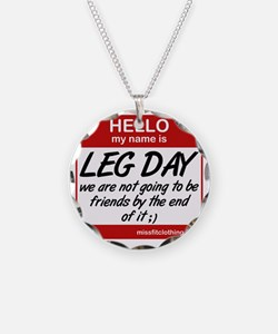 hello-my-name-is-leg-day Necklace