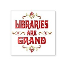 "libraries Square Sticker 3"" x 3"""