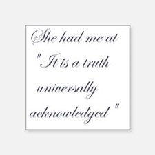 """It is a truth universally a Square Sticker 3"""" x 3"""""""