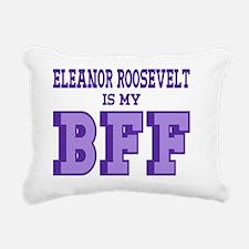 Eleanor Roosevelt is my  Rectangular Canvas Pillow