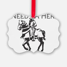 I-Need-A-Hero-Knight Ornament