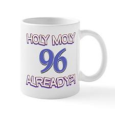 Holy Moly 95 already Mug
