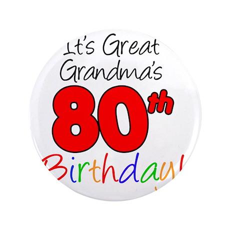 "Great Grandmas 80th Birthday 3.5"" Button"