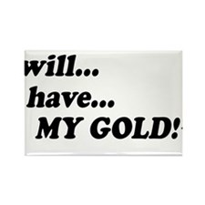 I Will Have My Gold Rectangle Magnet