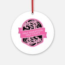 Half Marathon Half Crazy T Pink Round Ornament