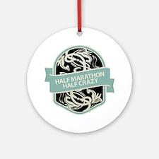 Half Marathon Half Crazy T Round Ornament