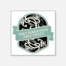 "Half Marathon Half Crazy T Square Sticker 3"" x 3"""