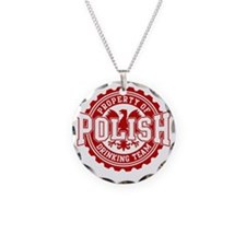 Property of Polish Drinking  Necklace Circle Charm