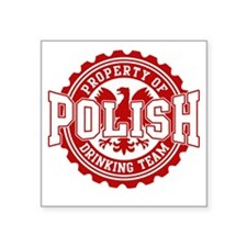 "Property of Polish Drinking Square Sticker 3"" x 3"""