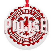 Property of Polish Drinking Team t  Ornament