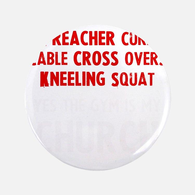 """gym-is-my-churchw 3.5"""" Button"""