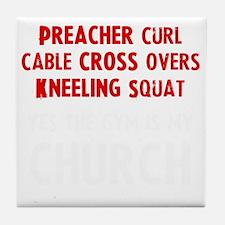 gym-is-my-churchw Tile Coaster