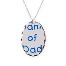 Bank of dad Necklace
