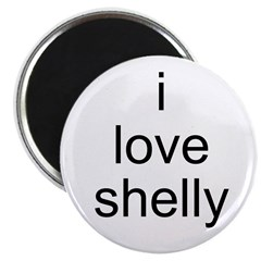 i love shelly Magnet