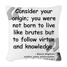 Dante Virtue Quote Woven Throw Pillow
