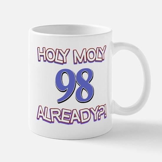 Holy Moly 98 already Mug