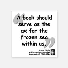 "Kafka Book Quote Square Sticker 3"" x 3"""