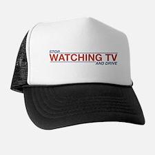 Stop Watching TV Trucker Hat