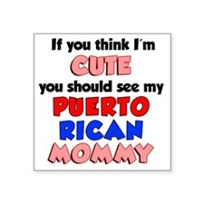 "Think Im Cute Puerto Rican  Square Sticker 3"" x 3"""