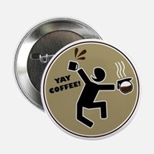 """yay coffee 2.25"""" Button"""