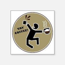 "yay coffee Square Sticker 3"" x 3"""