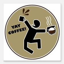 """yay coffee Square Car Magnet 3"""" x 3"""""""