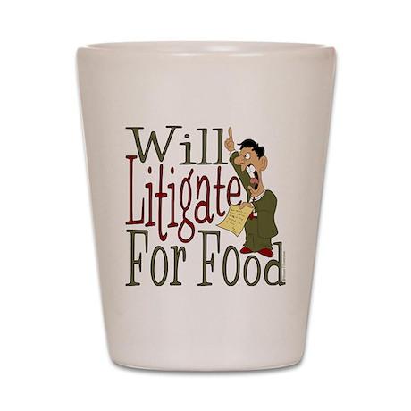 Will Litigate Shot Glass