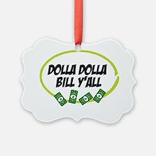 dollaDolla Ornament