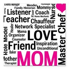 """Mothers Day - Everything Square Car Magnet 3"""" x 3"""""""