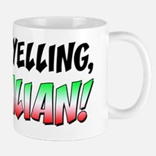 Not Yelling Italian Light Mug