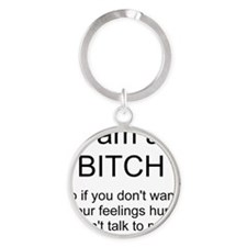 I am a bitch Round Keychain