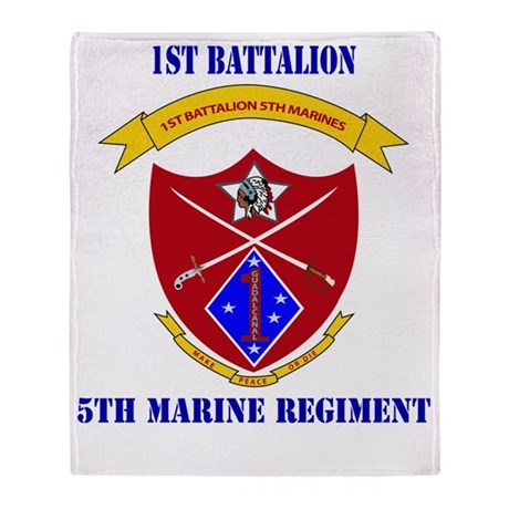 SSI-5TH MARINE RGT-1ST BN WITH TEXT Throw Blanket