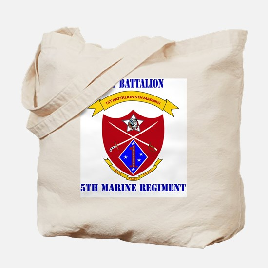 SSI-5TH MARINE RGT-1ST BN WITH TEXT Tote Bag