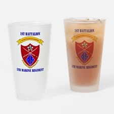 SSI-5TH MARINE RGT-1ST BN WITH TEXT Drinking Glass